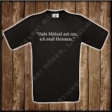 Fun Shirt, Habt Mitleid mit mir, ich muß Heiraten