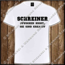 Schreiner pfuschen nicht, Fun-Shirt