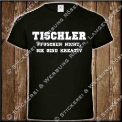 Tischler pfuschen nicht, Fun-Shirt